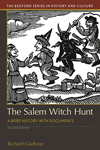 The Salem Witch Hunt: A Brief History with Documents (Bedford Series in History and -