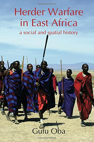 Herder Warfare in East Africa: A Social and Spatial History