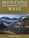 Montana Fly Fishing Guide West, John Holt, 1585745308