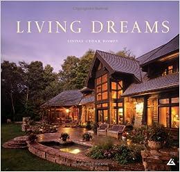Living Dreams Lindal Cedar Homes 9780962539671 Amazon Com Books