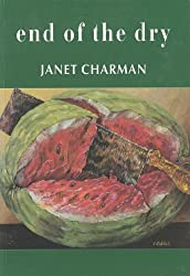 End of the Dry: Poems by Janet Charman