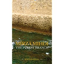 Mírzá Mihdí: The Purest Branch
