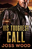 His Toughest Call (The Pytheon Security series Book 2)
