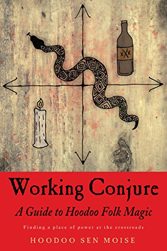 Working conjure a guide to hoodoo folk magic kindle edition by working conjure a guide to hoodoo folk magic by sen moise hoodoo fandeluxe Image collections
