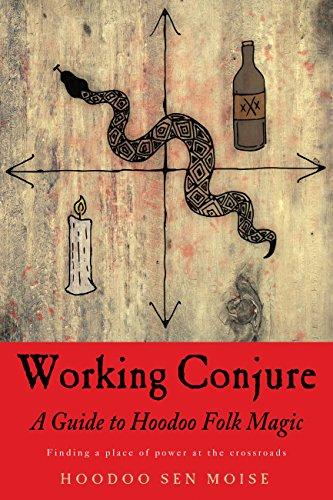 Working Conjure: A Guide to Hoodoo Folk Magic