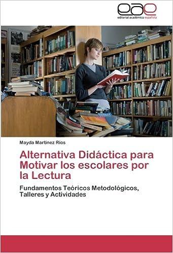 Alternativa Didactica Para Motivar Los Escolares Por La
