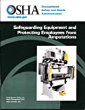 Product review for Safeguarding Equipment and Protecting Employees from Amputations