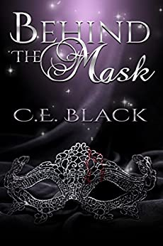 Behind The Mask by [Black, C.E.]