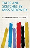 Tales and sketches by Miss Sedgwick