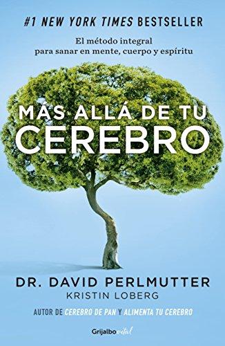 Más allá de tu cerebro (Colección Vital): El método integral para sanar en mente, cuerpo y espíritu (Spanish Edition)