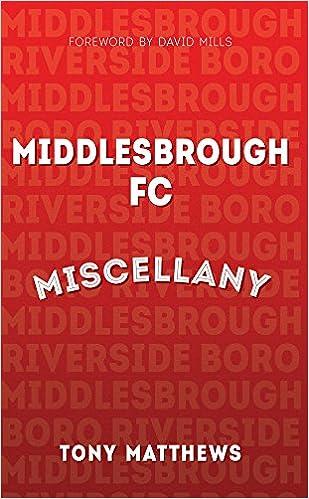 Middlesbrough FC Miscellany: Amazon co uk: Tony Matthews