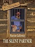 The Accomplice the Silent Partner, Marcus Galloway, 159722975X