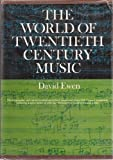 World of Twentieth Century Music, David Ewen, 0139687769