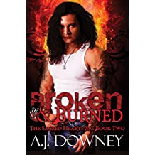 Broken & Burned: The Sacred Hearts MC