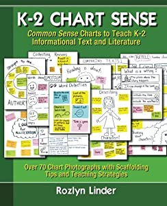 K-2 Chart Sense: Common Sense Charts to Teach K-2 Informational Text and Literature