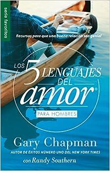 Los 5 Lenguajes Del Amor Para Hombres = The Five Love Languages Men's Edition: Recursos Para Que Una Buena Relacion Sea Genial por Gary Chapman epub