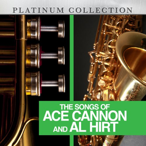 The Songs of Ace Cannon and Al...