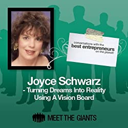Joyce Schwarz - Turning Dreams into Reality Using a Vision Board