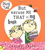 But Excuse Me That Is My Book, Lauren Child, 0803730969