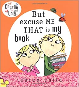 But Excuse Me That is My Book (Charlie and Lola): Lauren