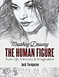 Mastering Drawing the Human Figure: From