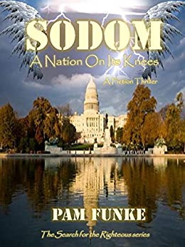 Sodom: A Nation On Its Knees (The Search for the Righteous Book 1) by [Funke, Pam]