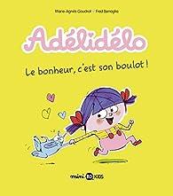 Adélidélo - Le bonheur, c'est son boulot par Gaudrat