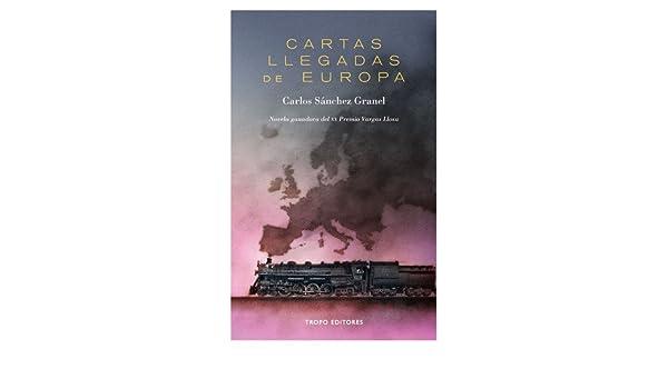 Cartas Llegadas De Europa: Amazon.es: Carlos Sánchez Granel ...