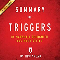 Summary of Triggers: by Marshall Goldsmith and Mark Reiter | Includes Analysis
