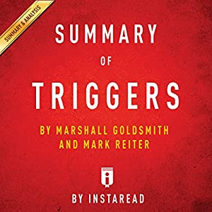 Summary of Triggers: by Marshall Goldsmith and Mark Reiter | Includes Analysis Audiobook
