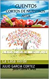 img - for Cuentos Cortos De Nuestros Ayer: La Casa Verde (Spanish Edition) book / textbook / text book