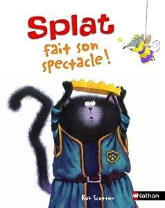 """Afficher """"Splat le chat n° 9 Splat fait son spectacle !"""""""