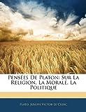 Pensées de Platon, Plato and Joseph Victor Le Clerc, 1144585708