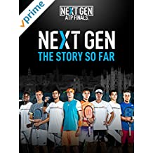 NEXT GEN THE STORY SO FAR