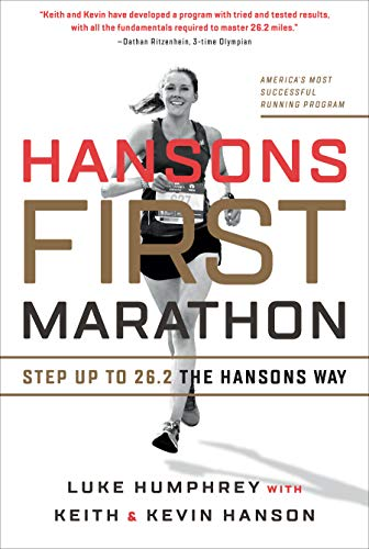 Hansons First Marathon: Step Up to 26.2 the Hansons Way (Best Marathon Training Tips)