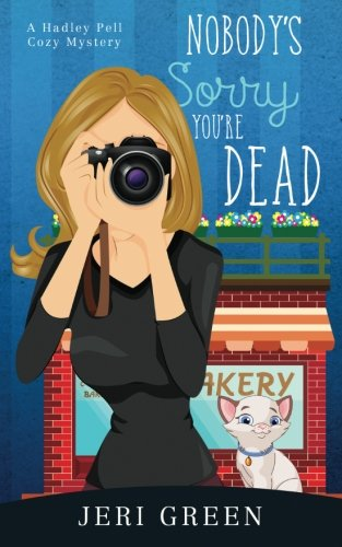 Nobodys Sorry Youre Dead A Hadley Pell Cozy Mystery Amazonca