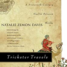 Trickster Travels: A Sixteenth-Century Muslim Between Worlds Audiobook by Natalie Zemon Davis Narrated by Michael Prichard