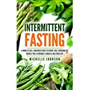 Intermittent Fasting: For Beginners: A World-Class Simple, Beginners Ultimate Guide To Weight Loss, Losing Fat Quickly For A Strikingly Longer & Healthier Beginners Guide To Intermittent Fasting