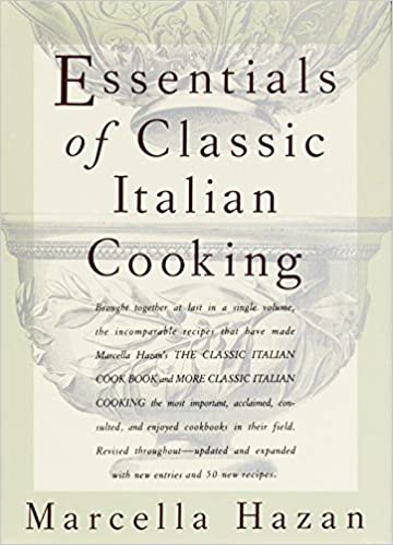 Essentials of classic italian cooking marcella hazan 8601400409169 essentials of classic italian cooking marcella hazan 8601400409169 amazon books forumfinder Image collections