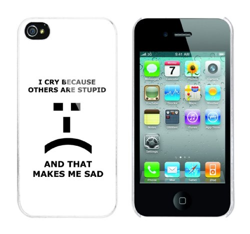 Iphone 4 Case I cry because others are stupid :-( and that makes me sad Rahmen weiss