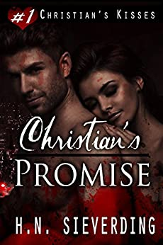 Christian's Promise (Christian's Kisses Book 1) by [Sieverding, H.N.]