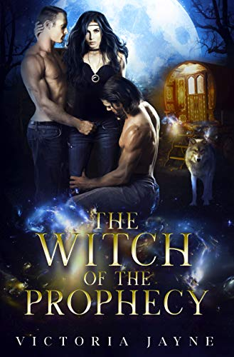 The Witch of the Prophecy (The Prophecy Trilogy Book 1)