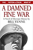 A Damned Fine War: A Novel of Alternate History