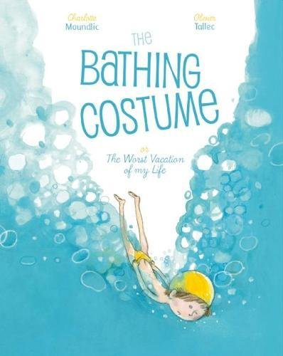 The Bathing Costume: Or the Worst Vacation of My -