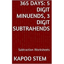 365 Subtraction Worksheets with 5-Digit Minuends, 3-Digit Subtrahends: Math Practice Workbook (365 Days Math Subtraction Series 12)