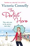 Front cover for the book The Perfect Hero by Victoria Connelly
