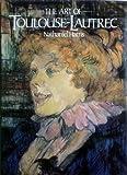 The Art of Toulouse-Lautrec, Douglas Mannering, 0896730891