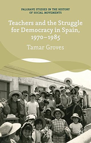 Teachers and the Struggle for Democracy in Spain, 1970-1985 (Palgrave Studies in the History of Social Movements)