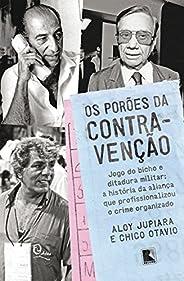 Os porões da contravenção: Jogo do bicho e Ditadura Militar: a história da aliança que profissionalizou o crim