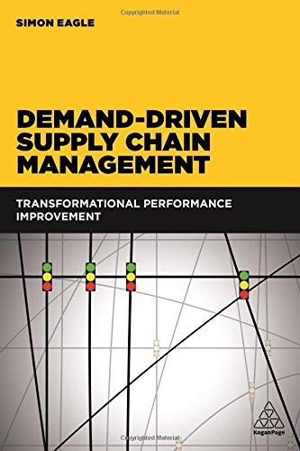 Demand-Driven Supply Chain Management: Transformational Performance Improvement
